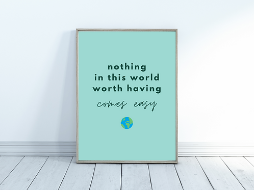 Nothing In This World - A4 Print