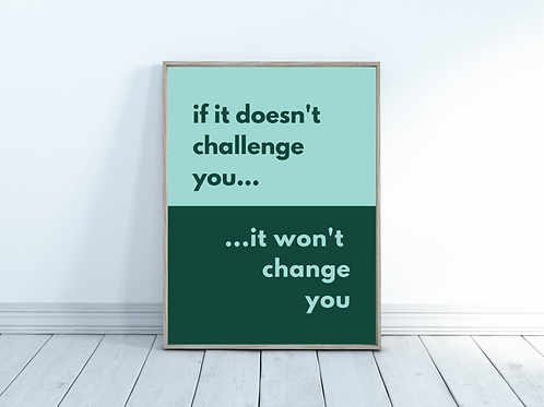 If It Doesn't Challenge You - A4 Print