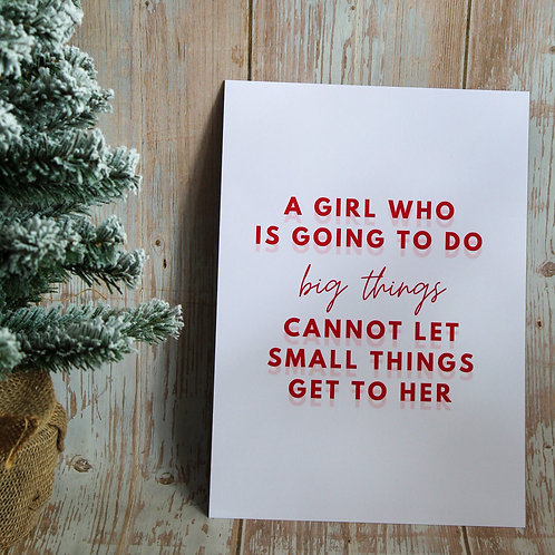 A Girl Who Is Going To Do Big Things - A4 Print