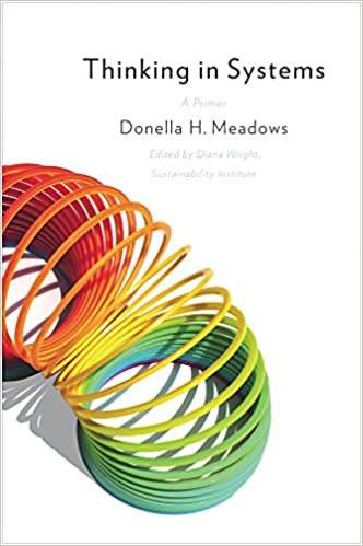 Thinking in Systems by Donella Meadows