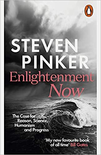 Enlightenment Now by Stephen Pinker