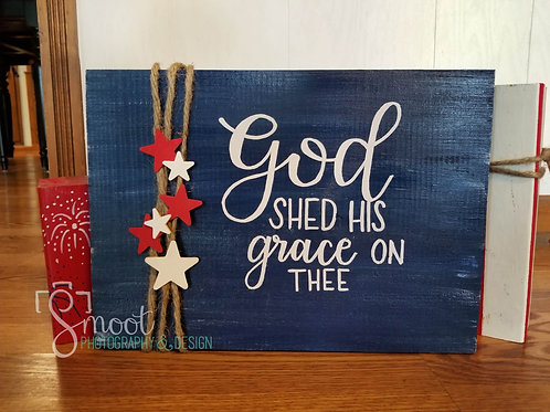 """God shed His grace on thee"" wood sign"