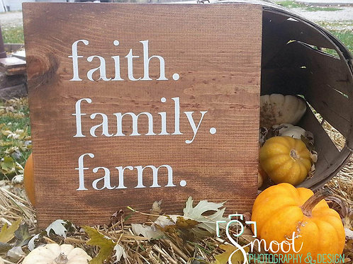 faith. family. farm. wood sign