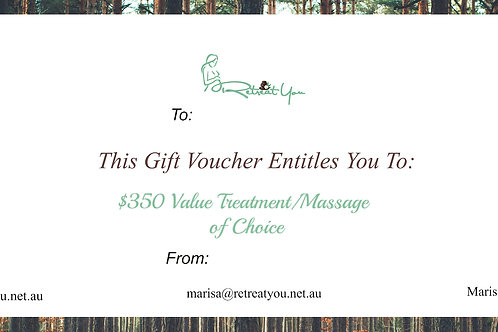 $350 value Treatment/Massage of Choice Gift Voucher