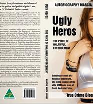 UGLY HEROS The Price Of Unlawul Enforcement