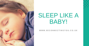 3 Top Tips to Sleep Like A Baby & Get Your Life Back