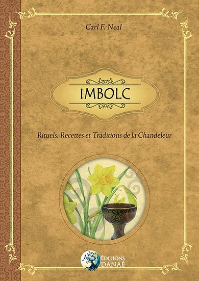 IMBOLC : Rituels, Recettes et Traditions de la Chandeleur - Carl F. Neal