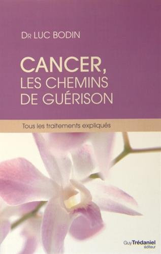 Cancer, les chemins delà guérison - Dr Luc Bodin