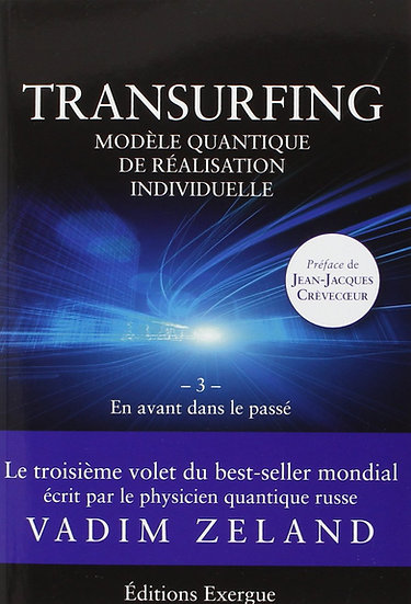 Transurfing, modèle quantique de développement personnel : Tome 3 - Vadim Zeland