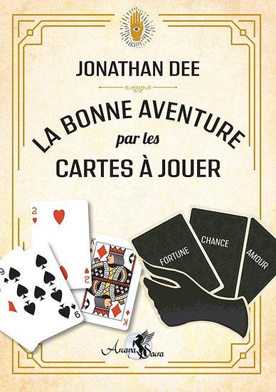 La bonne aventure par les cartes à jouer - Jonathan Dee