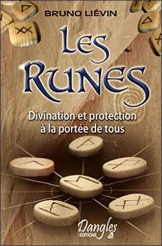 Les Runes, Divination et protection à la portée de tous - Bruno Liévin