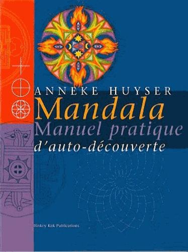 Mandala. manuel pratique d'auto-découverte - Anneke Huyser