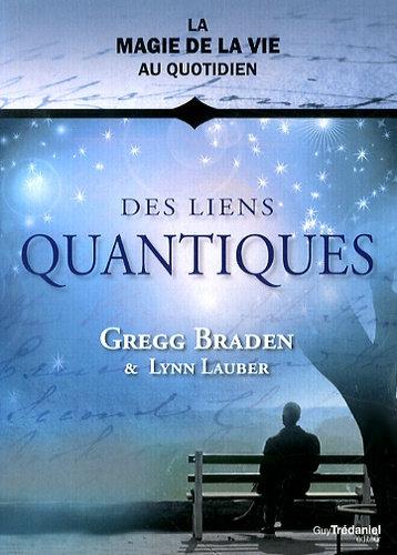 Des liens quantiques - Gregg Braden & Lynn Lauber