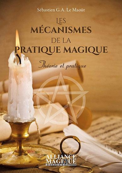 Les mécanismes de la pratique magique -Sébastien Le Maôut