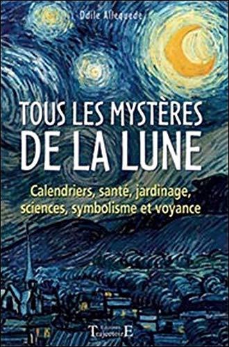 Tous les mystères de la lune - Odile Alleguede