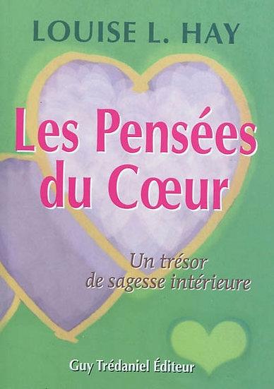 Les pensées du coeur : Un trésor de sagesse intérieure - Louise L. Hay