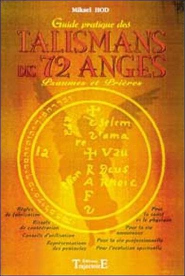 Guide pratique des talismans des 72 anges : psaumes et prières - Mickael Hod