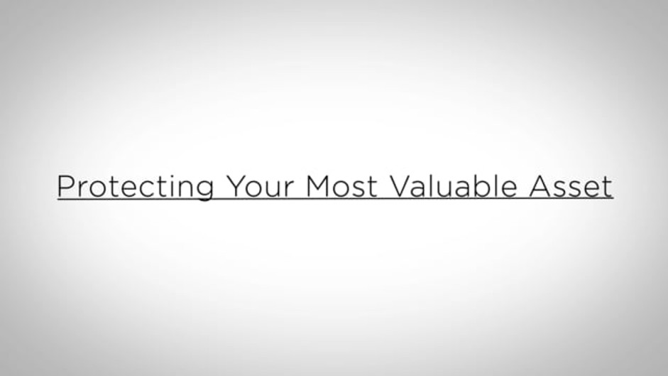 Protecting Your Most Valuable Asset