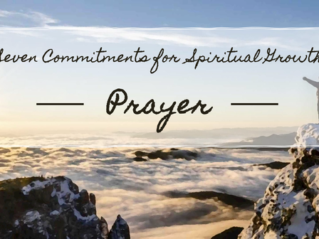 Seven Commitments for Spiritual Growth: Prayer