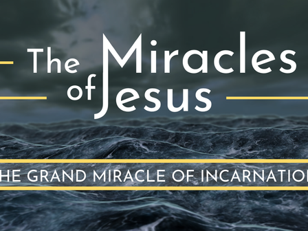 The Grand Miracle of Incarnation