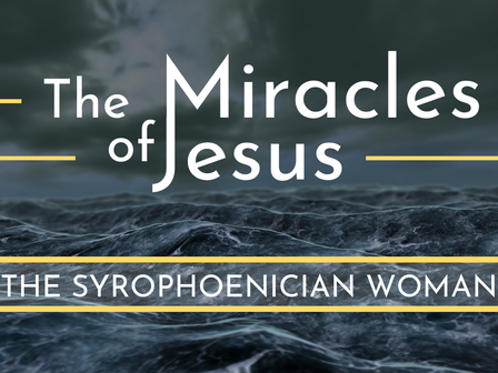 The Miracle for the Syrophoenician Woman