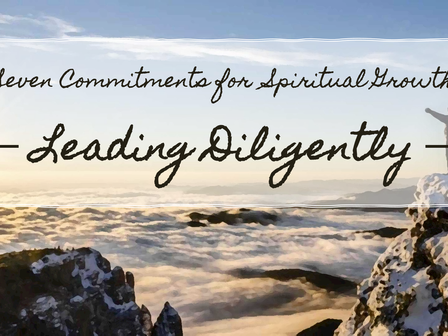 Seven Commitments for Spiritual Growth: Leading Diligently