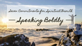 Seven Commitments for Spiritual Growth: Speaking Boldly