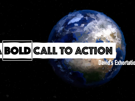 Act IV: David's Exhortation