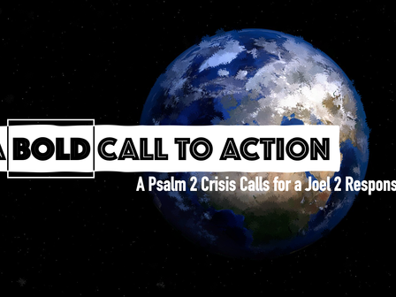 The Psalm 2 Crisis Calls for a Joel 2 Response
