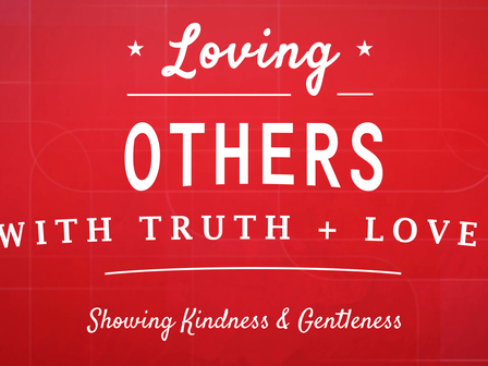 Showing Kindness and Gentleness