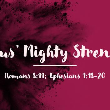 Jesus' Mighty Strength