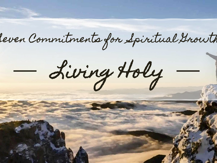 Seven Commitments for Spiritual Growth: Living Holy