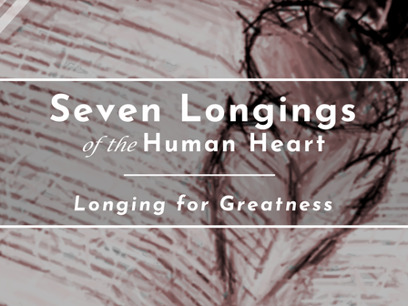 Longing for Greatness