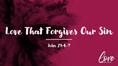 Love That Forgives Our Sin