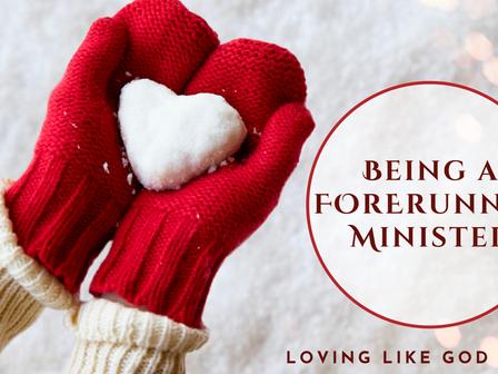 Being a Forerunner Minister