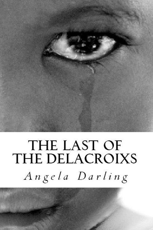 The Last of the Delacroixs - Author Signed Copy