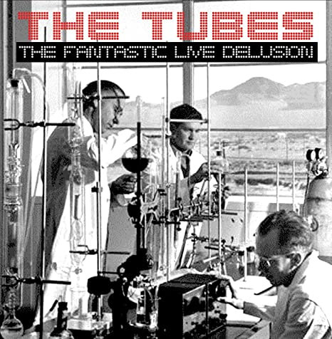 THE TUBES, THE FANTASTIC LIVE DELUSION