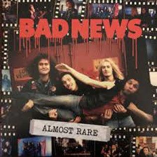 Bad News, Almost Rare