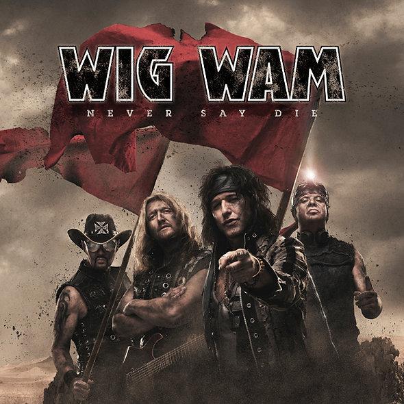 Wig Wam, Never Say Die