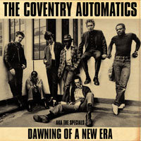 Coventry Automatics AKA The Specials, Dawning Of A New Era