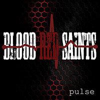 Blood Red Saints, Pulse