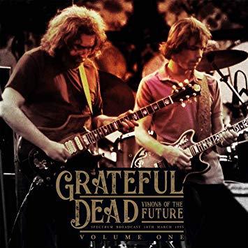 Grateful Dead (The), Visions Of The Future Vol. 1