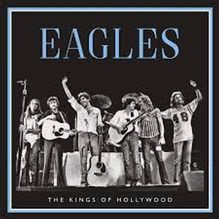 Eagles, Kings Of Hollywood