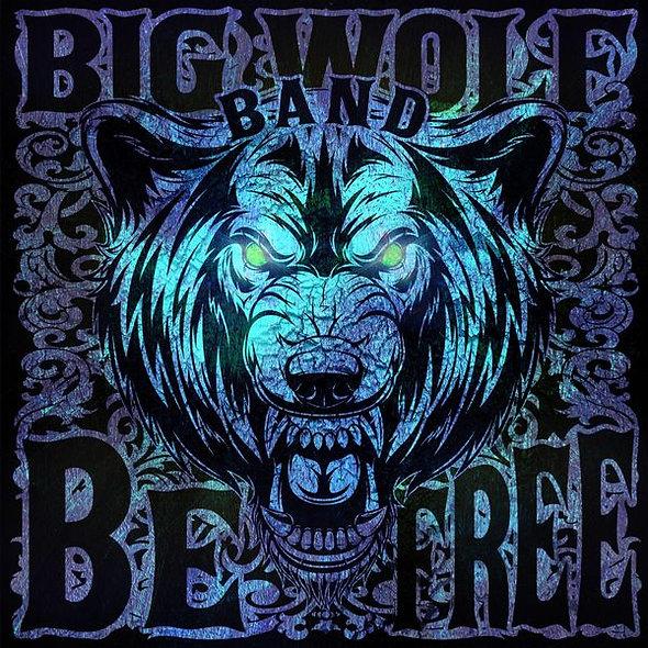 Big Wolf Band, Be Free