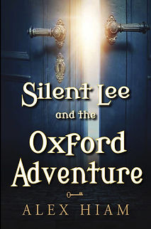 Silent Lee and the Oxford Adventure by Alex Hiam