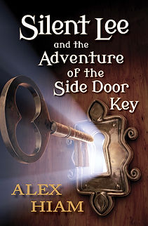 Silent Lee and the Side Door Key by Alex Hiam