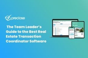 Real Estate Transaction Coordinator Software: The Team Leader's Guide to Getting the Best