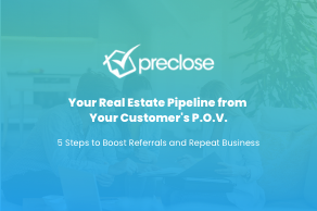 Your Real Estate Pipeline from Your Customer's P.O.V.—5 Steps to Boost Referrals and Repeat Business