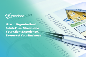 How to Organize Real Estate Files: Streamline Your Client Experience, Skyrocket Your Business
