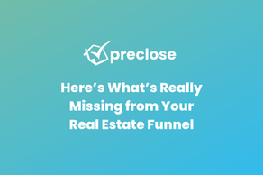 Here's What's Really Missing from Your Real Estate Funnel